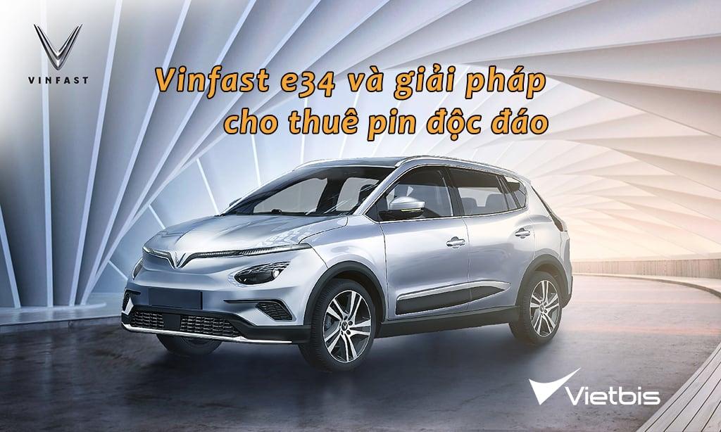 VinFast cho khách hàng thuê pin cho dòng xe điện vinfast vf e34